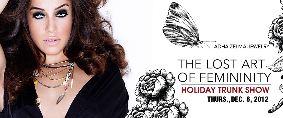 Adha Zelma Holiday Trunk Show!